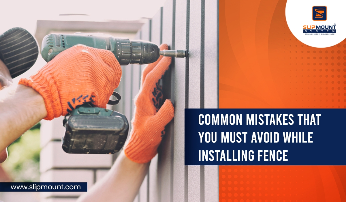 Common Mistakes That You Must Avoid While Installing Fence