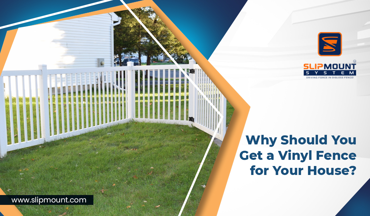 Why Should You Get a Vinyl Fence for Your House?